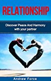 Relationship: Discover Peace And Harmony With Your Partner