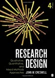 Research Design: Qualitative, Quantitative, and Mixed Methods Approaches (Crewell, Research Design: Qualitative, Quantitative, and Mixed Methods Approaches)