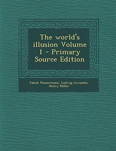 The world's illusion Volume 1