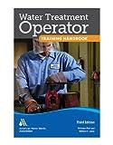Water Treatment Operator Handbook, 3e (1583218610) by Smith, Michael H.