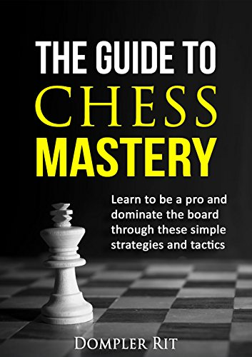 chessthe-guide-to-chess-mastery-learn-to-be-a-pro-and-dominate-the-board-with-these-simple-strategie