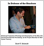 In Defense of the Shuckers: Enhanced Consumer Warnings and Assumption of the Risk, Not Forced Post-Harvest Processing, as the Proper Remedy for Raw Oyster Toxicity