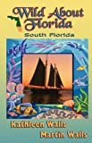 img - for Wild About Florida: South Florida book / textbook / text book