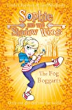 The Fog Boggarts (Sophie and the Shadow Woods, Book 4) (Sophie & the Shadow Woods)