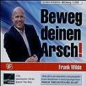 Beweg deinen Arsch Hörbuch von Frank Wilde Gesprochen von: Peter Weiss