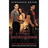 Breaking Dawn (The Twilight Saga Book 4) ~ Stephenie Meyer