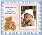 I May Be Little But... I Own My Daddy's Heart! - Picture Frame Gift