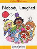 Nobody Laughed (Collins Pathways) (0003010481) by Mitton, Tony