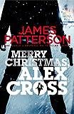 James Patterson Merry Christmas, Alex Cross: (Alex Cross 19)
