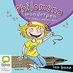 Philomena Wonderpen: Philomena Wonderpen is a Teeny Weeny Doll   Ian Bone