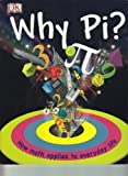 Why Pi?: How Math Applies to Everyday Life