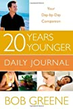20 Years Younger Daily Journal: Your Day-by-day Companion (0316185124) by Greene, Bob