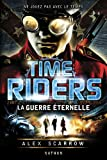"""Afficher """"Time riders n° 4 La guerre éternelle"""""""