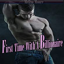 First Time with a Billionaire (       UNABRIDGED) by Melisa Moore Narrated by Mateo Reaté