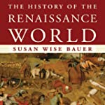 The History of the Renaissance World:...