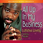 All Up in My Business | [Lutishia Lovely]