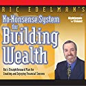 No Nonsense System for Building Wealth: Ric's Straight forward Plan for Creating and Enjoying Success  by Ric Edelman Narrated by Ric Edelman