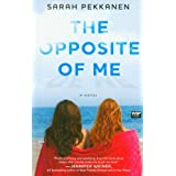 The Opposite of Me: A Novelby Sarah Pekkanen