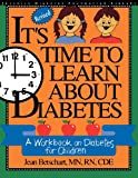img - for It's Time to Learn About Diabetes: A Workbook on Diabetes for Children, Revised Edition book / textbook / text book