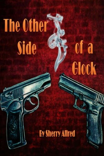 The Other Side of a Glock: The Riveting Tales from the Life Adventures of Retired Police Officer, Jim Flygare