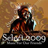 Select 2009 - Music for our friends by Claude Challe & Jean-Marc Challe