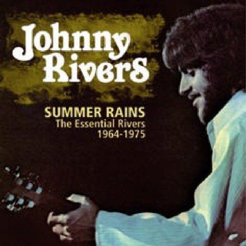 Johnny Rivers - Summer Rains: The Essential Rivers 1964-1975 - Zortam Music