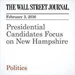 Presidential Candidates Focus on New Hampshire | Heather Haddon