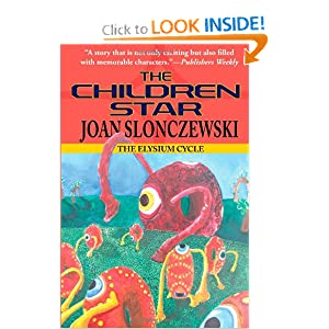 The Children Star - An Elysium Cycle Novel by Joan Slonczewski