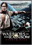 Warriors of the Rainbow...