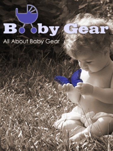 All About Baby Gear