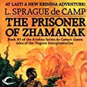 The Prisoner of Zhamanak: Krishna, Book 4 (       UNABRIDGED) by L. Sprague de Camp Narrated by J. D. Jackson