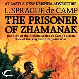 The Prisoner of Zhamanak: Krishna, Book 4 | [L. Sprague de Camp]