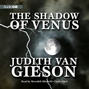 The Shadow of Venus: A Claire Reynier Mystery, Book 5 | [Judith Van Gieson]