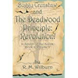 Buggy Crenshaw and the Deadwood Principle: Revolution! (In Search of the Nexus, Book 2, Vol. 2) ~ R. M. Wilburn