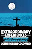 Extraordinary Experiences: Personal Accounts of the Paranormal in Canada (0888821085) by John Robert Colombo