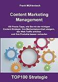 Content Marketing Management: 100 Praxis-Tipps