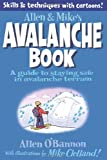 Allen & Mikes Avalanche Book: A Guide to Staying Safe in Avalanche Terrain (Allen & Mikes Series)