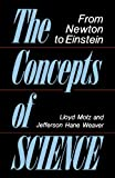 img - for The Concepts Of Science: From Newton To Einstein book / textbook / text book