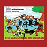 img - for Toto and His Friends talk Alphabets: (children'sbook, animals, and Alphabets book / textbook / text book