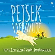 Pejsek vypravuje (       UNABRIDGED) by Josef Gloser Narrated by Jana Hermachová