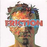 Friction Friction