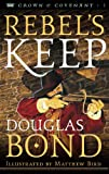 Rebels Keep (Crown and Covenant Book 3)