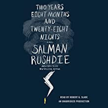 Two Years Eight Months and Twenty-Eight Nights: A Novel (       UNABRIDGED) by Salman Rushdie Narrated by Robert G. Slade