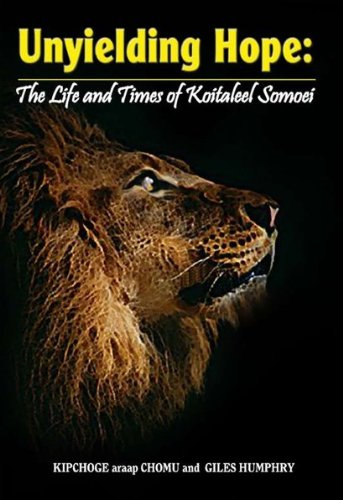 Kipchoge araap Chomu - Unyielding Hope: The Life and Times of Koitaleel Somoei (English Edition)