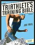 The Triathlete's Training Bible