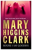 Before I Say Goodbye Mary Higgins Clark