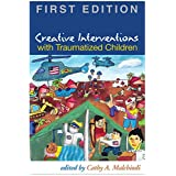 Creative Interventions with Traumatized Children, First Editionby Bruce D. Perry MD  PhD