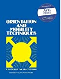img - for Orientation and Mobility Techniques: A Guide for the Practitioner by Evertt W. Hill, Purvis Ponder (1976) Paperback book / textbook / text book