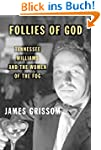 Follies of God: Tennessee Williams an...