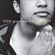 God Grant Me the Serenity (       UNABRIDGED) by Adrienne D. Fox Narrated by Rachael Sweeden